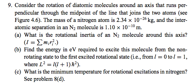 Consider the rotation of diatomic molecules around