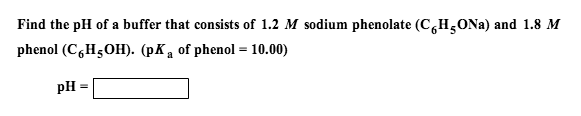Find the pH of a buffer that consists of 1.2 M sod