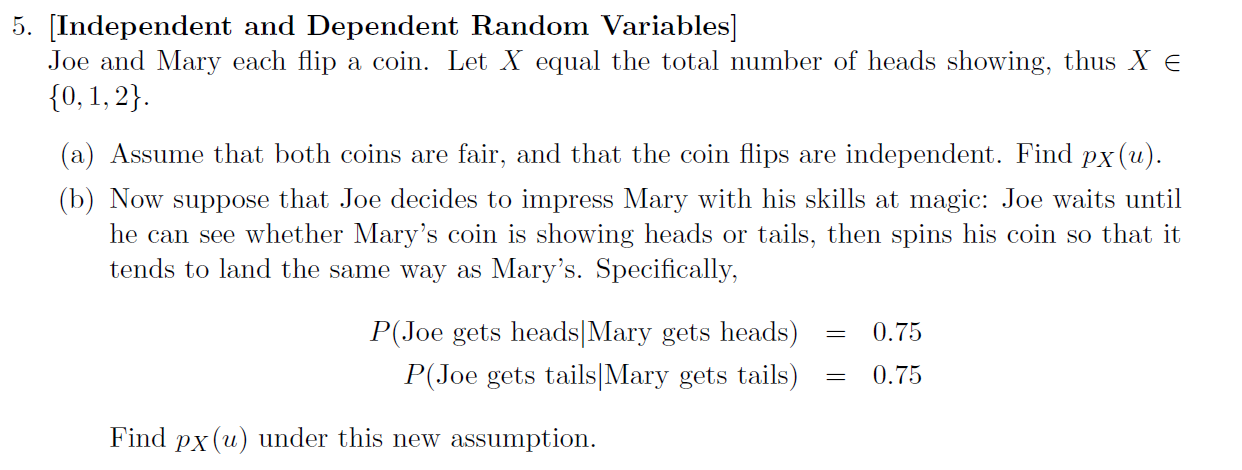 [Independent and Dependent Random Variables] Joe