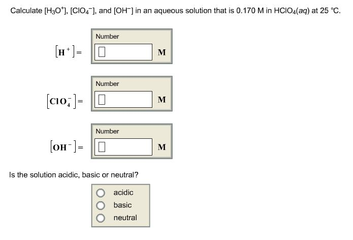 Calculate [H3O+], [CI04-], and [OH-] in an aqueous