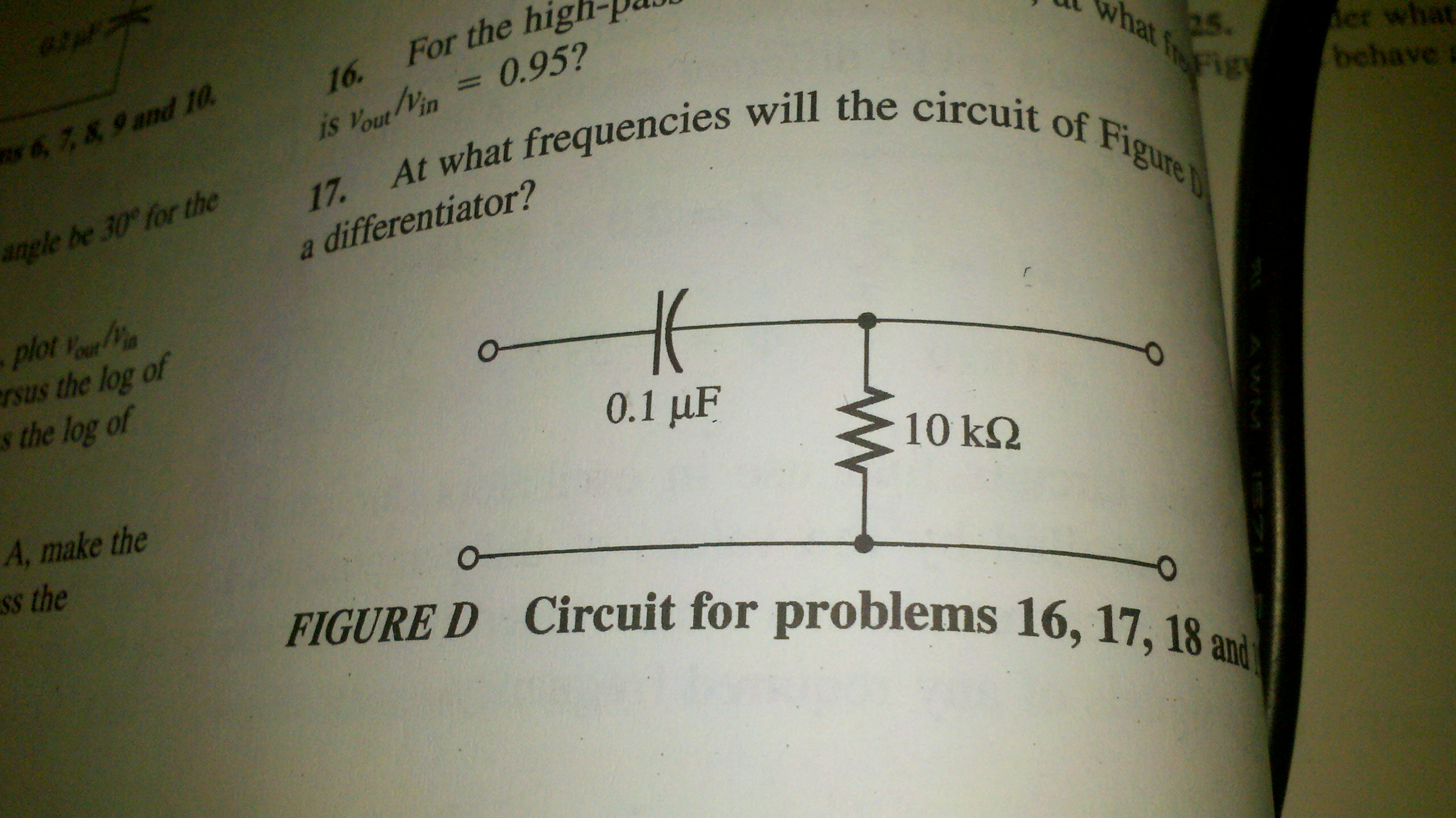 At what frequencies will the circuit of Figure D a