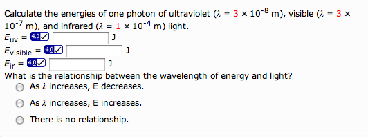 Calculate the energies of one photon of ultraviole