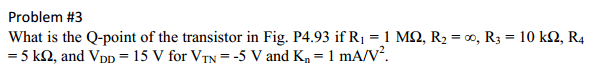 What is the Q-point of the transistor in Fig. P4.9