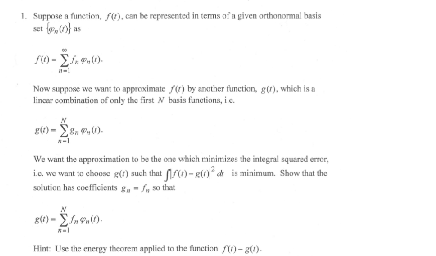 Suppose a function, f(t), can be represented in te