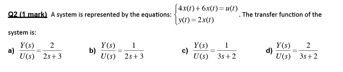 A system is represented by the equations: {4 (t)