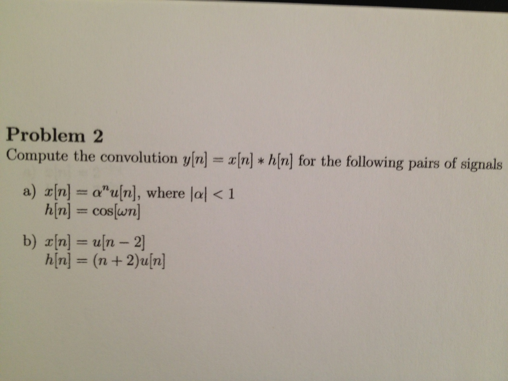 Problem 2 Compute the convolution y[n] = x[n] h[n]