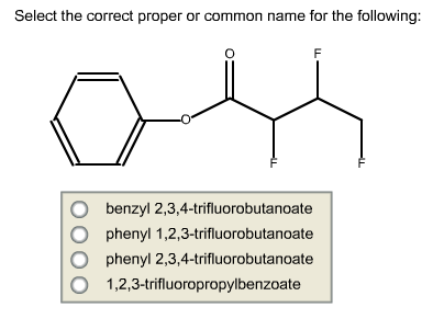 Select the correct proper or common name for the f