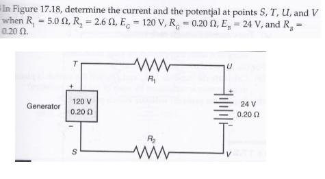 In Figure 17.18, determine the current and the pot