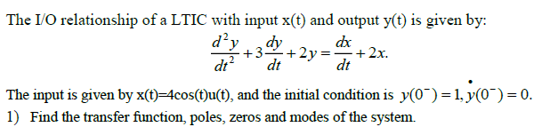 The I/O relationship of a LTIC with input x(t) and