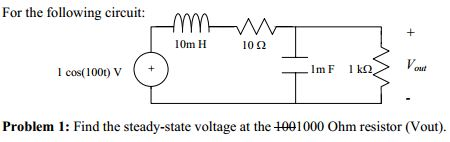 For the following circuit: Find the steady - stat