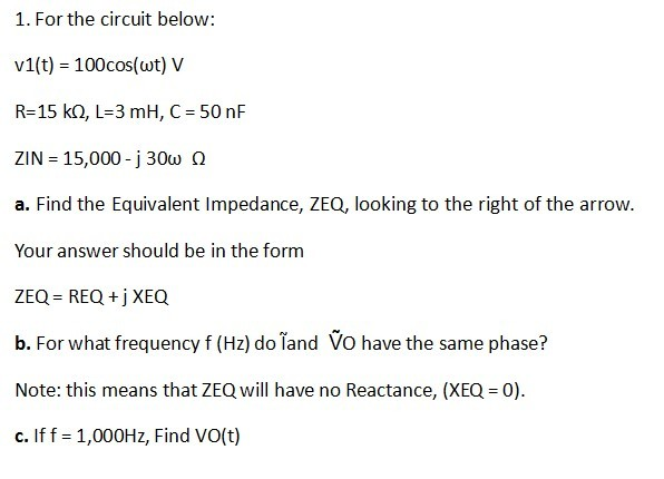 For the circuit below: v1(t) = 100cos(omega t) V R