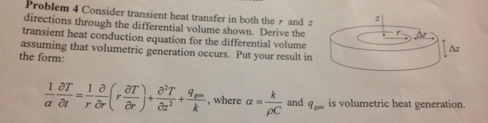 Consider transient heat transfer in both the r and