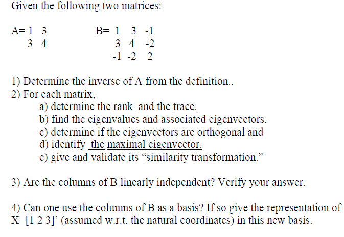 Given the following two matrices: Determine the i
