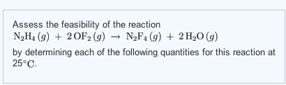 Assess the feasibility of the reaction N2H4(g) + 2