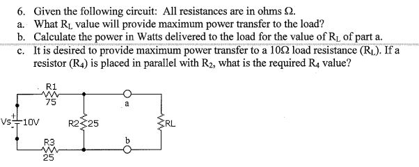 Given the following circuit: All resistances arc i