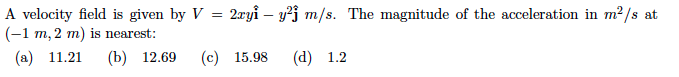 A velocity field is given by V = 2xy - y2 m/s. T