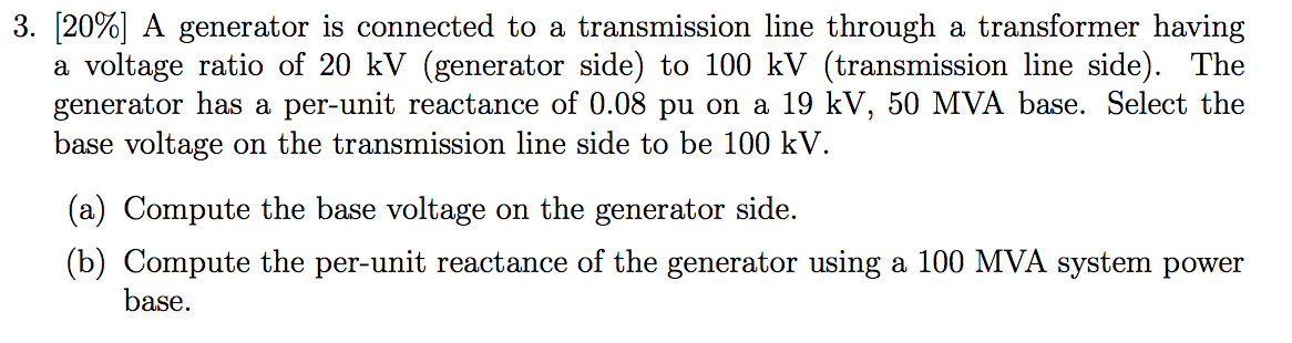 [20%] A generator is connected to a transmission l