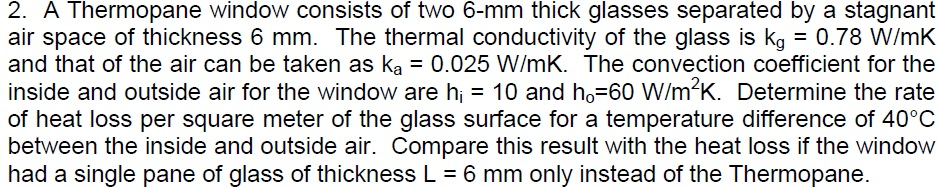 A Thermopane window consists of two 6-mm thick gla