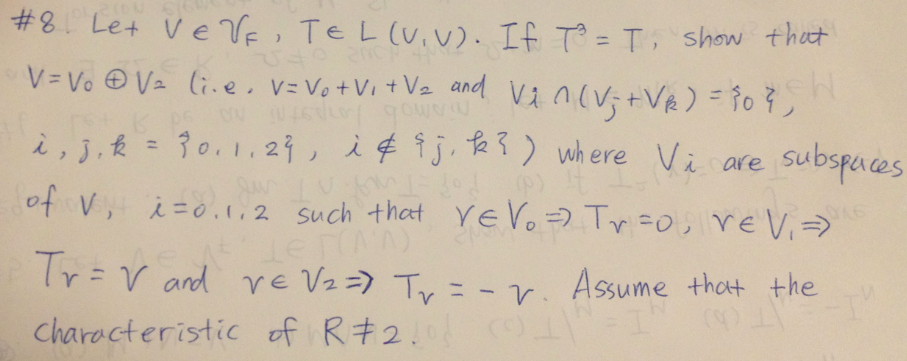 Let . If T3 = T, show that (i.e, v = v0 + v1 + v