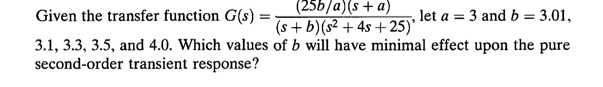 Given the transfer function let a = 3 and b = 3.1