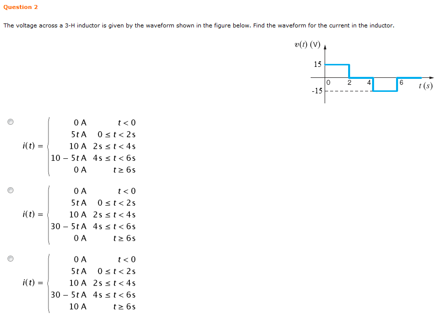 The voltage across a 3-H inductor is given by the