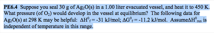 Suppose you seal 30 g of Ag2O(s) in a 1.00 liter e