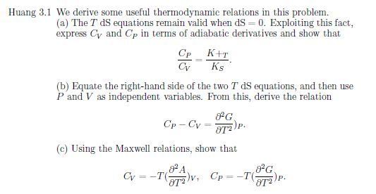 We derive some useful thermodynamic relations in t