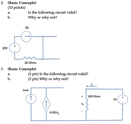 #2 : I said Yes, it is a valid circuit. Ideal volt