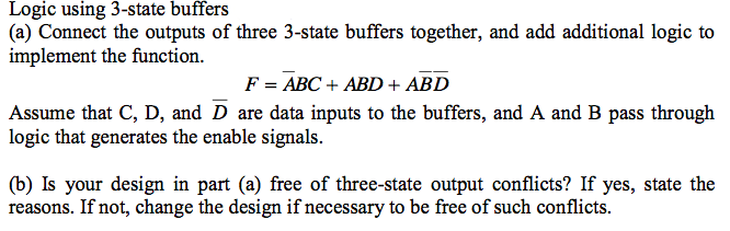 Logic using 3-state buffers Connect the outputs o
