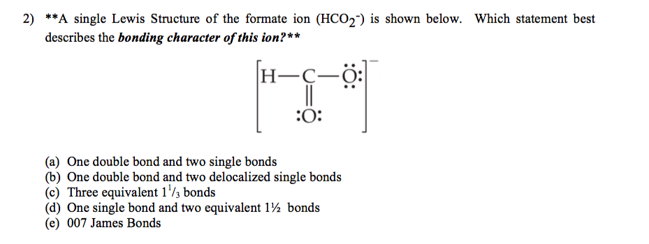 Solved: A Single Lewis Structure Of The Formate Ion (HCO ...