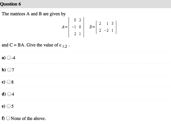 The matrices A and B are given by and C = BA. Giv