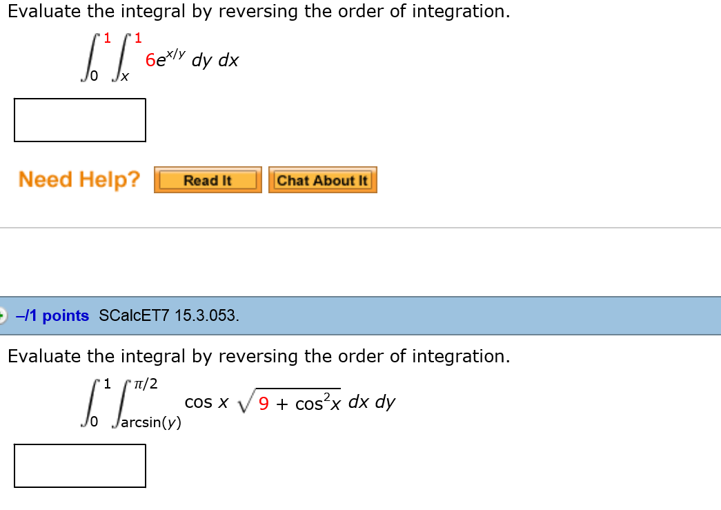 Solved: Evaluate The Integral By Reversing The Order Of In ...