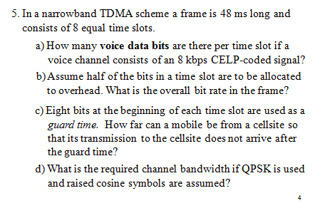 In a narrowband TDMA scheme a frame is 48 ms long