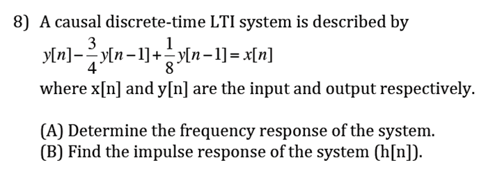 A causal discrete-time LTI system is described by