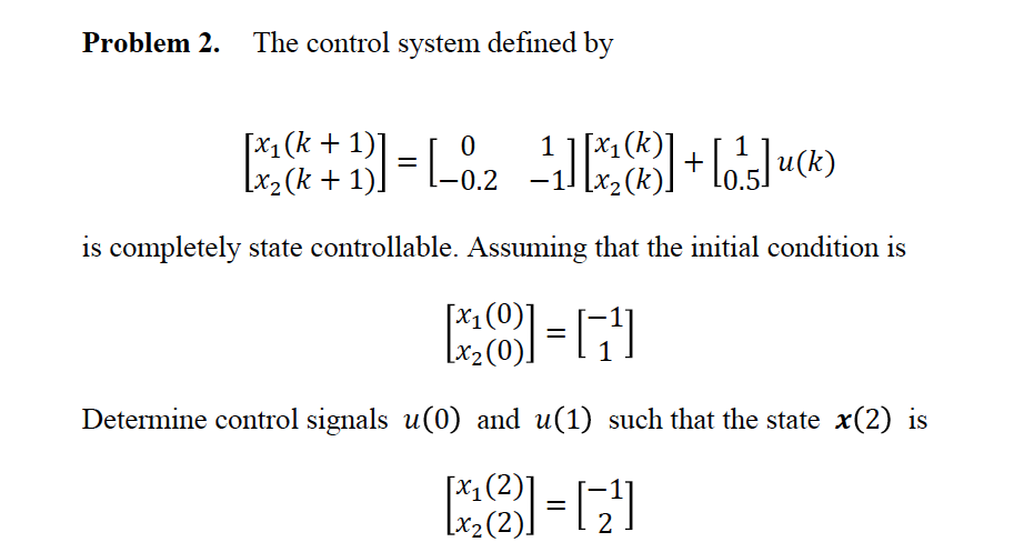 The control system defined by [x1 (k + 1) x2 (k