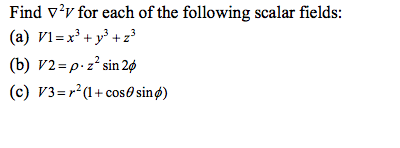 Find Delta 2 V for each of the following scalar fi