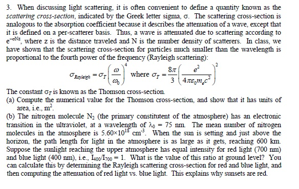 When discussing light scattering, it is often conv