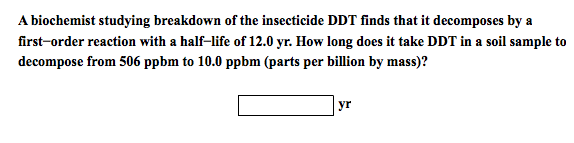 A biochcmist studying breakdown of the insecticide