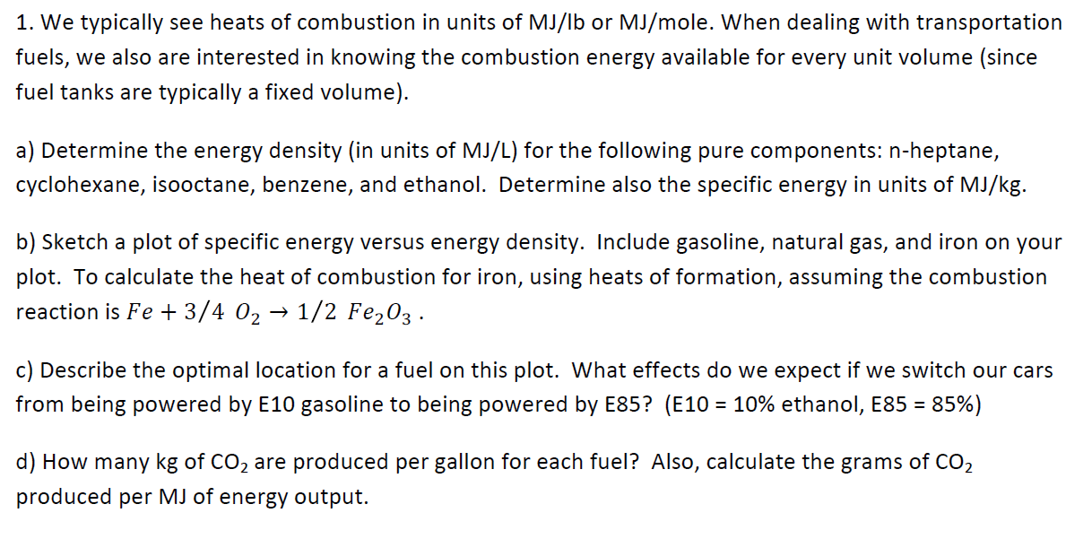 We typically see heats of combustion in units of M