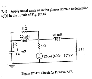 Apply nodal analysis in the phasor domain to deter