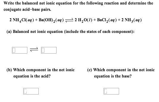 write a balanced net ionic equation