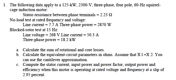 Solved the following data apply to a 125 kw 2300 v thre for Can you convert a 3 phase motor to single phase