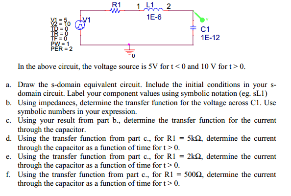 In the above circuit, the voltage source is 5V for
