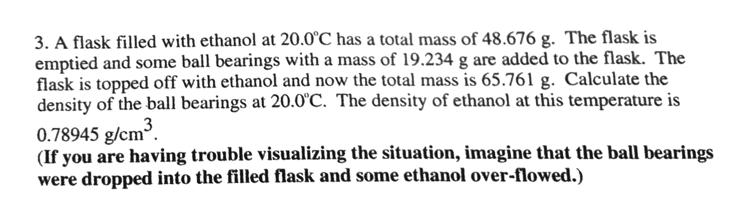 A flask filled with ethanol at 20.0 degree C has a