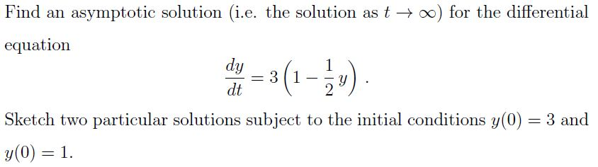 Find an asymptotic solution (i.e. the solution as