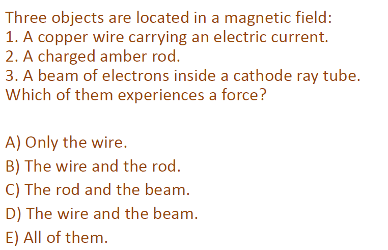 Three objects are located in a magnetic field: 1.