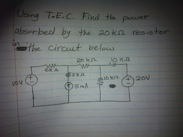 By using T.E.C. find the power absorbed by the 20