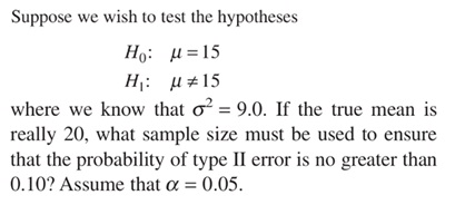 Suppose we wish to test the hypotheses H0: mu = 1