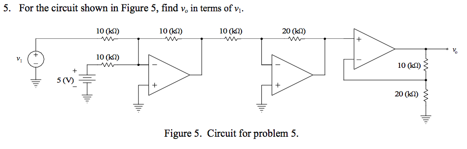 For the circuit shown in Figure 5, find v0 in term
