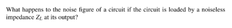 What happens to the noise figure of a circuit if t